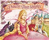 By Karen Kingsbury ; Gabrielle Grimard ( Author ) [ Princess and the Three Knights By Jul-2009 Hardcover