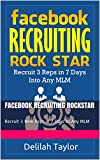 Facebook Recruiting Rockstar: Recruit 3 New Reps in 7 Days to Any MLM (English Edition)