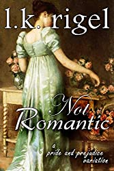 Not Romantic: A Pride and Prejudice Variation (English Edition)