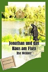 Jonathan und das Haus am Fluss Ein Abenteuer von der Saar (Jonathan - Abenteuer von der Saar 1)