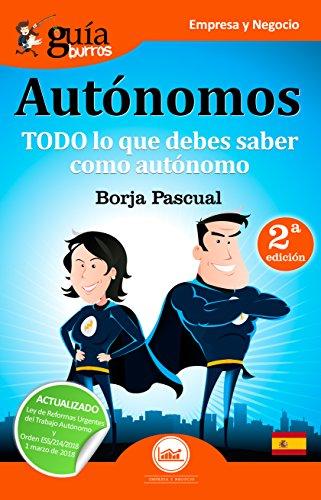 GuíaBurros para Autónomos: Todo lo que debes saber como autónomo por Borja Pascual Iribarren