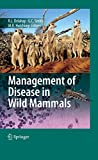 Wildlife populations may be a significant source of infection for humans and domestic animals while in some cases being themselves endangered by pathogens. The development of sustainable approaches to the management of wildlife diseases is fundamenta...