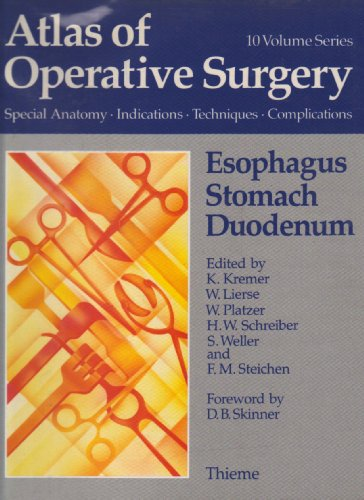 Atlas of Operative Surgery, Esophagus, Stomach, Duodenum: Surgical Anatomy, Indications, Techniques, Complications