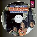 Reise Know-How Kauderwelsch AusspracheTrainer Spanisch für Guatemala (Audio-CD): Kauderwelsch-CD -