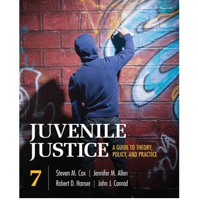 [Juvenile Justice: A Guide to Theory, Policy, and Practice] [by: John J. Conrad]