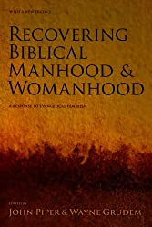 Recovering Biblical Manhood & Womanhood: A Reponse to Evangelical Feminism