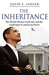 The Inheritance: The World Obama Confronts and the Challenges to American Power by David E. Sanger (2009-01-30)