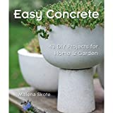 Easy Concrete: 43 DIY Projects for Home & Garden by Malena Skote (2010-08-02)