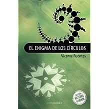 El enigma de los circulos (Spanish Edition) by Vicente Fuentes (2013-05-06)