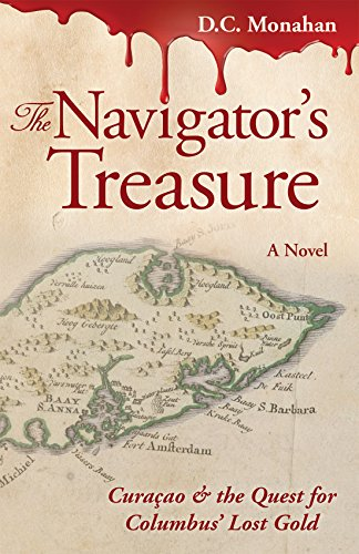 The Navigator's Treasure: Curaçao & the Quest for Columbus' Lost Gold (English Edition)
