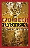 The Silver Locomotive Mystery (Railway Detective Series) (The Railway Detective Series)