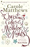 Christmas Cakes and Mistletoe Nights: by Carole Matthews