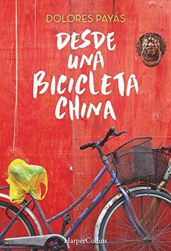 Desde una bicicleta china (No Ficción) por Dolores Payás