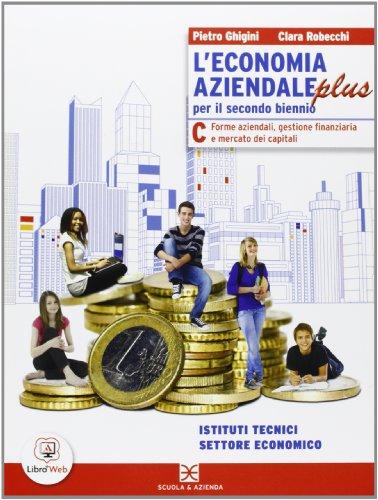 L'economia aziendale plus Edizione riforma - Tomo C - Forme aziendali, gestione finanziaria e mercato dei capitali: 5