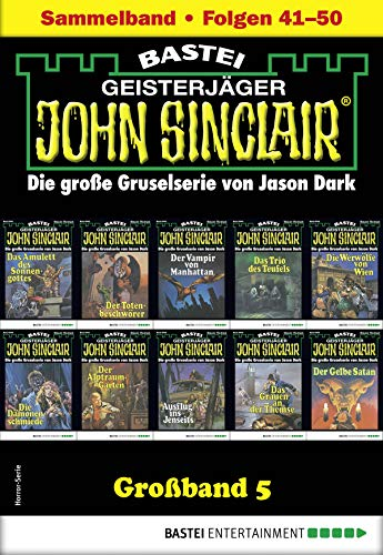 John Sinclair Großband 5 - Horror-Serie: Folgen 41-50 in einem Sammelband