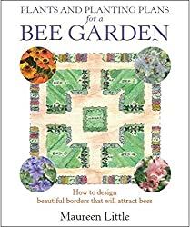 Plants and Planting Plans For A Bee Garden by Maureen Little (2012-02-17)