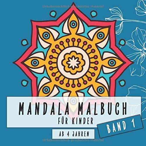 Mandala Malbuch für Kinder ab 4 Jahren Band 1: Dicker Malblock für Jungs und Mädchen zum malen und entspannen
