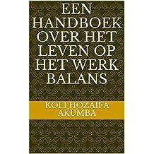 Een handboek over het leven op het werk Balans