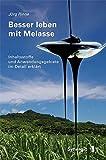 Besser leben mit Melasse: Inhaltsstoffe und Anwendungsgebiete im Detail erklärt