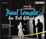 Paul Temple und der Fall Gilbert (Paul Temples Fälle, Band 3)