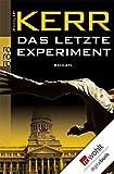Das letzte Experiment (Bernie Gunther ermittelt 5)