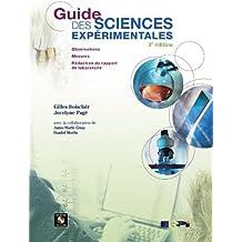 Guide des sciences expérimentales - Observations, mesures, rédaction du rapport de laboratoire