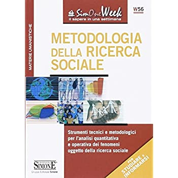 Metodologia Della Ricerca Sociale. Strumenti Tecnici E Metodologici Per L'analisi Quantitativa E Operativa Dei Fenomeni Oggetto Della Ricerca Sociale