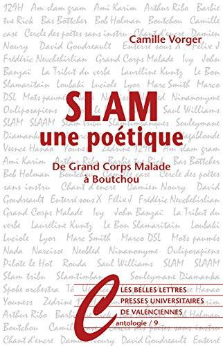 Slam, une potique: De Grand Corps Malade  Boutchou (Cantologie t. 9)