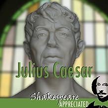 Julius Caesar: Shakespeare Appreciated