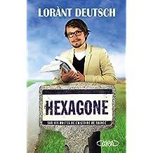 Hexagone - Sur les routes de l'Histoire de France