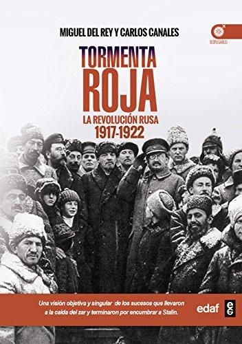 Tormenta roja. La Revolución Rusa 1917-1922 (Crónicas de la Historia) por Carlos Canales