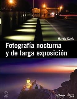 Fotografia nocturna y de larga exposición (Photoclub) (8441531099) | Amazon Products