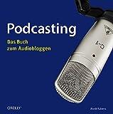 Image de Podcasting -  Das Buch zum Audiobloggen
