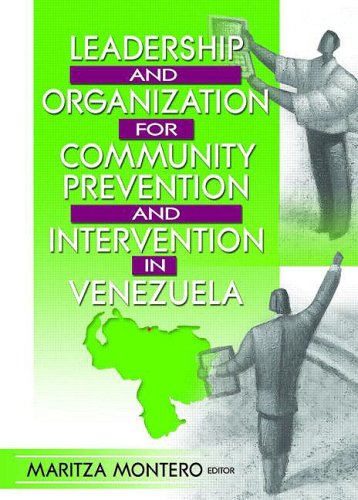 Leadership and Organization for Community Prevention and Intervention in Venezuela (Journal of Prevention & Intervention in the Community Monographic)