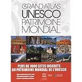 Le grand atlas UNESCO Patrimoine mondial / NE : 1000 sites