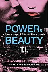 Power & Beauty: A Love Story of Life on the Streets by Tip