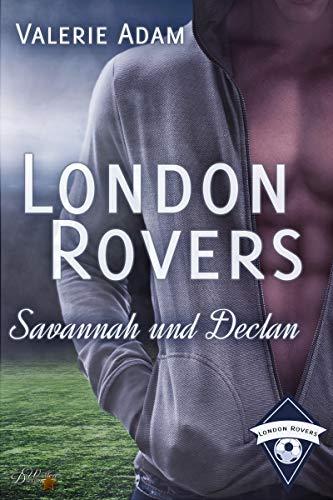 London Rovers: Savannah und Declan von [Adam, Valerie]