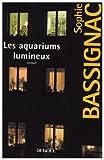 Les aquariums lumineux / Sophie Bassignac | Bassignac, Sophie. Auteur