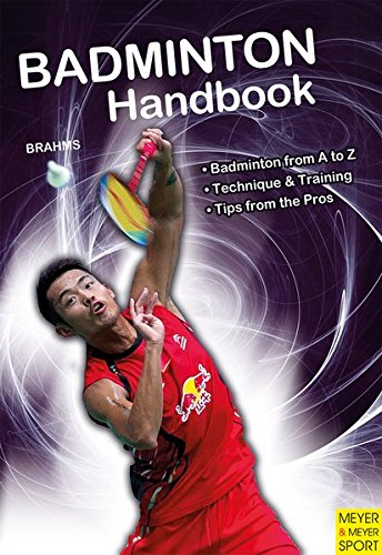 Badminton Handbook (Meyer & Meyer Sport) por Bernd-Volker Brahms