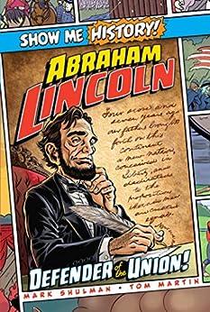 Descargar Abraham Lincoln: Defender of the Union! (Show Me History!) Epub