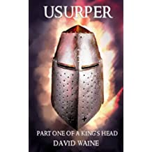 Usurper: Part One of 'A King's Head'