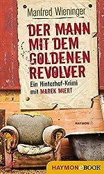 Der Mann mit dem goldenen Revolver: Ein Hinterhof-Krimi mit Marek Miert (Marek-Miert-Krimi 7)