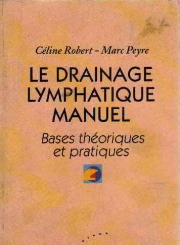 Le drainage lymphatique manuel : Bases théoriques et pratiques par Christian Robert