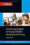 Introducing English to Young Children: Reading and Writing (Collins Teaching Essentials) by Opal Dunn (2014-08-28)