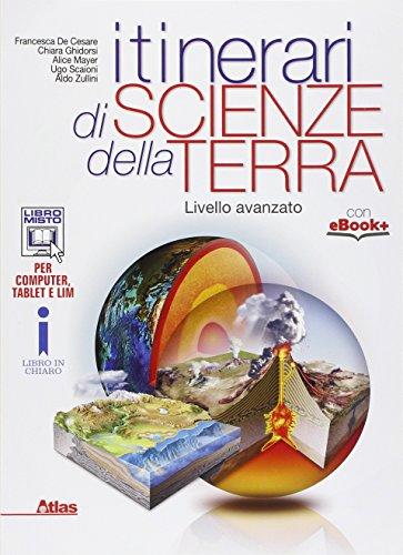 Itinerari di scienze della terra. Livello avanzato. Per le Scuole superiori. Con e-book. Con espansione online