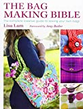 The Bag Making Bible: The Complete Creative Guide to Sewing Your Own Bags