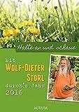 Mit Wolf-Dieter Storl durchs Jahr: Kalender 2016