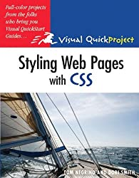Styling Web Pages with CSS: Visual QuickProject Guide (Visual QuickProject Guides) by Tom Negrino (2009-02-25)