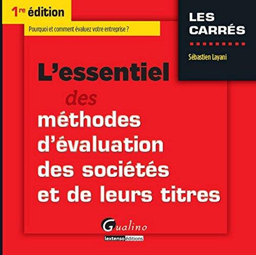 L'essentiel des méthodes d'évaluation des sociétés et de leurs titres par Sébastien Layani