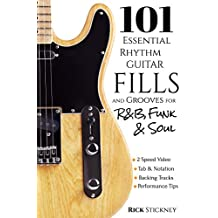 101 Essential Rhythm Guitar Fills and Grooves for R&B, Funk & Soul (English Edition)